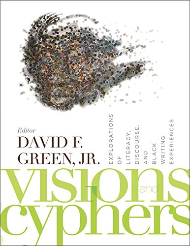 Compare Textbook Prices for Visions and Cyphers: Explorations of Literacy, Discourse, and Black Writing Experiences  ISBN 9781580730570 by David Green