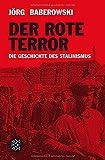 Der rote Terror: Die Geschichte des Stalinismus