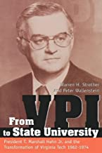 From Vpi to State University: President T. Marshall Hahn, Jr. and the Transformation of Virginia Tech, 19621974