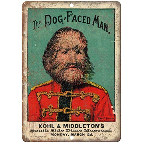 """Dog Faced Man Kohl & Middleton'S Freak Show Reproduction Metal Sign Vintage Aluminum Plaques Wall Poster for Garage Man Cave Beer Cafee Bar Pub Club Shop Outdoor Home Decor 8"""" x 12"""""""