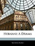 Hernani - A Drama - Nabu Press - 31/12/2009