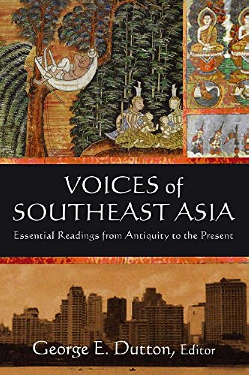 爆風悪行豊富にVoices of Southeast Asia: Essential Readings from Antiquity to the Present (English Edition)