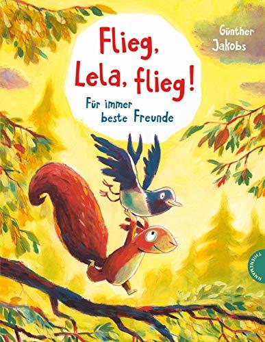 Flieg, Lela, flieg!: Für immer beste Freunde (Pino und Lela)