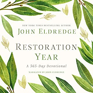 Restoration Year     A 365-Day Devotional              By:                                                                                                                                 John Eldredge                               Narrated by:                                                                                                                                 John Eldredge                      Length: 11 hrs and 32 mins     Not rated yet     Overall 0.0