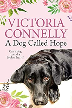 A Dog Called Hope (English Edition) par [Victoria Connelly]
