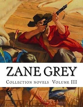Zane Grey, Collection novels Volume III