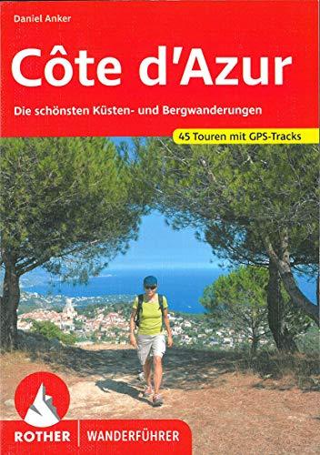 Côte d\'Azur: Die schönsten Küsten- und Bergwanderungen. 45 Touren mit GPS-Tracks (Rother Wanderführer)