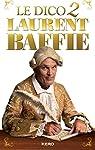 Le dico 2 Laurent Baffie par Baffie