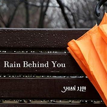 Rain Behind You