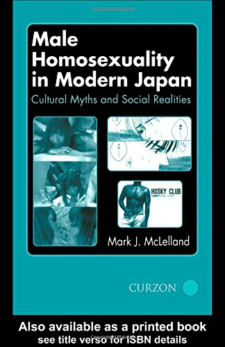 Male Homosexuality in Modern Japan: Cultural Myths and Social Realities