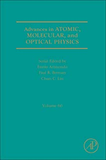 Advances in Atomic, Molecular, and Optical Physics (Volume 60)