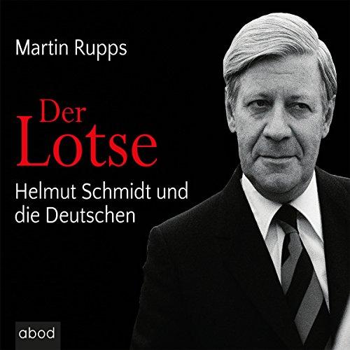 Der Lotse     Helmut Schmidt und die Deutschen              Autor:                                                                                                                                 Martin Rupps                               Sprecher:                                                                                                                                 Markus Böker                      Spieldauer: 7 Std. und 19 Min.     15 Bewertungen     Gesamt 3,4