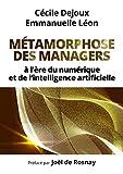 Métamorphose des managers... - À l'ère du numérique et de l'intelligence artificielle (ECO GESTION) - Format Kindle - 9782326054110 - 20,99 €