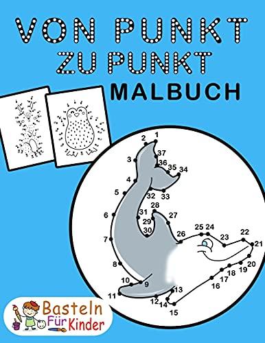 Von Punkt zu Punkt Malbuch: für Kinder ab 6 Jahren   Malen nach Zahlen für Mädchen & Jungen   Zahlen verbinden & zählen lernen   Perfekt für ... (Von Punkt zu Punkt Tiere)