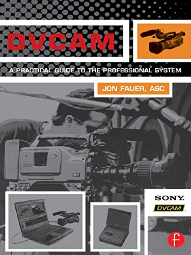 DVCAM: A Practical Guide to the Professional System (English Edition)