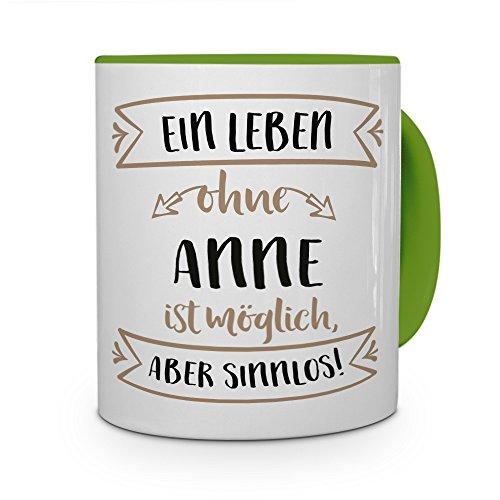 printplanet® Tasse mit Namen Anne - Motiv Sinnlos - Namenstasse, Kaffeebecher, Mug, Becher, Kaffeetasse - Farbe Grün
