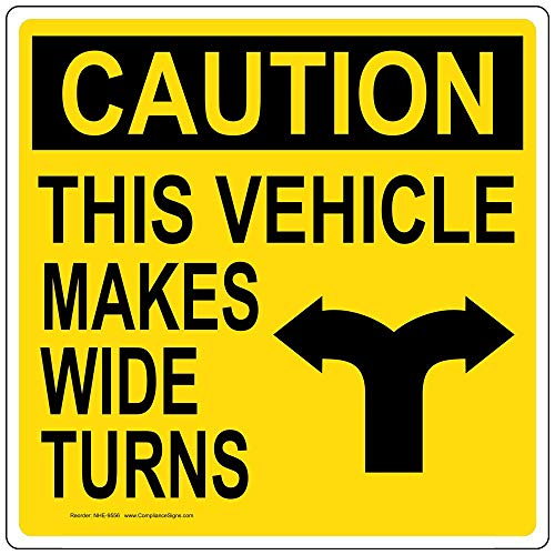This Vehicle Makes Wide Turns Reflective Label Decal, 12x12 inch Vinyl for Transportation by ComplianceSigns