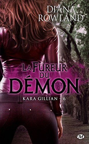 La Fureur du démon: Kara Gillian, T6