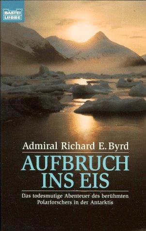 Aufbruch ins Eis (Allgemeine Reihe. Bastei Lübbe Taschenbücher)