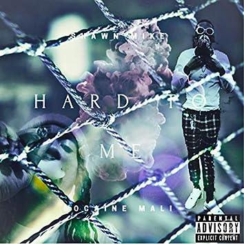 Hard to Me