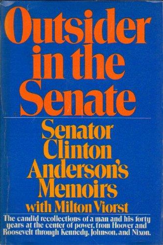 Outsider in the Senate : Senator Clinton Anderson's memoirs
