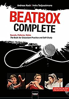 Beatbox Complete. English Edition: Sounds, Patterns, Styles
