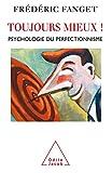 Toujours mieux ! - Psychologie du perfectionnisme - Format Kindle - 8,99 €