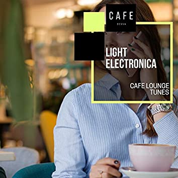 Light Electronica - Cafe Lounge Tunes