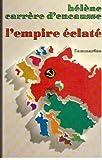 L'empire éclaté - La révolte des nations en U.R.S.S.