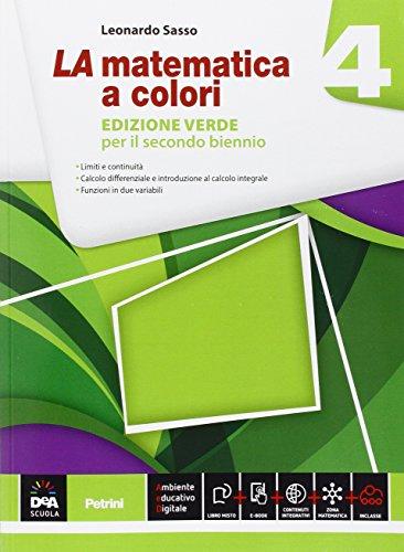 La matematica a colori. Ediz. verde. Per le Scuole superiori. Con e-book. Con espansione online (Vol. 4)