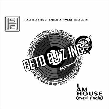 I Am House (Digital Release with Bonus Track)