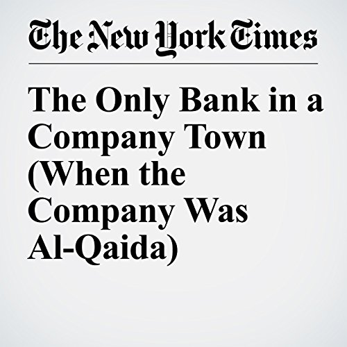 The Only Bank in a Company Town (When the Company Was Al-Qaida) cover art