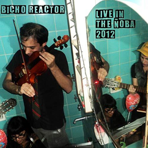 Bicho Reactor [Explicit] (Live in The Ñoba 2012)