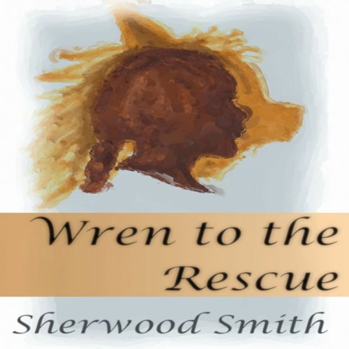 Wren to the Rescue audiobook cover art