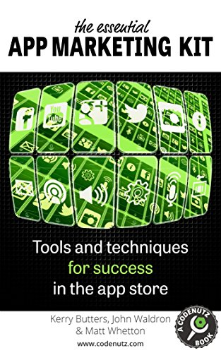 The Essential App Marketing Kit: Tools and Techniques for Success in the App Store (How To Make and Market an App) (English Edition)