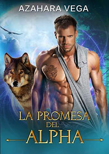 La promesa del alpha de Azahara Vega