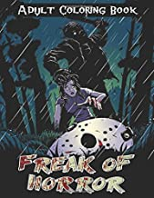 Freak Of Horror adult Coloring Book: Stress Relief Colouring Pages For Teens, Adults Kids Relaxation With Scary Creatures ...