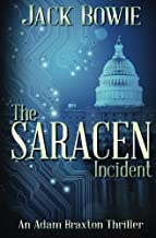 The Saracen Incident (An Adam Braxton Thriller) (Volume 1)