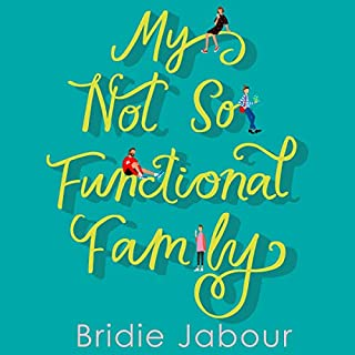 My Not So Functional Family                   By:                                                                                                                                 Bridie Jabour                               Narrated by:                                                                                                                                 Sarah Kants                      Length: 8 hrs and 24 mins     Not rated yet     Overall 0.0