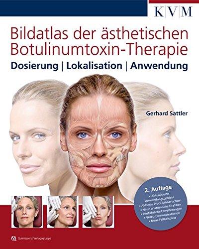 Bildatlas der ästhetischen Botulinumtoxin-Therapie: Dosierung - Lokalisation - Anwendung