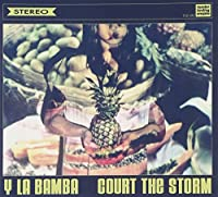 Court the Storm by Y La Bamba (2012-02-28)