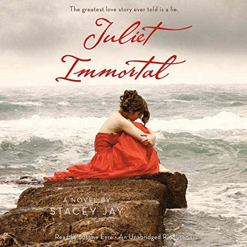 Juliet Immortal                   By:                                                                                                                                 Stacey Jay                               Narrated by:                                                                                                                                 Justine Eyre                      Length: 9 hrs and 18 mins     57 ratings     Overall 3.7
