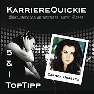 Karrierequickie: Selbstmarketing                   Autor:                                                                                                                                 Carmen Brablec                               Sprecher:                                                                                                                                 Carmen Brablec                      Spieldauer: 31 Min.     3 Bewertungen     Gesamt 3,3