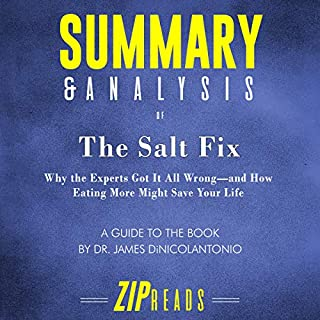 Summary & Analysis of The Salt Fix: Why the Experts Got It All Wrong - and How Eating More Might Save Your Life by Dr. James DiNicolantonio  cover art