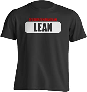 Adult Funny - of Course Im Right I Am Lean - T-Shirt