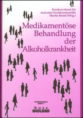 Medikamentöse Behandlung der Alkoholkrankheit