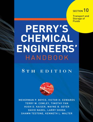 PERRYS CHEMICAL ENGINEERS HANDBOOK 8/E SECTION 10 TRANSP&STORAGE FLUIDS (English Edition)