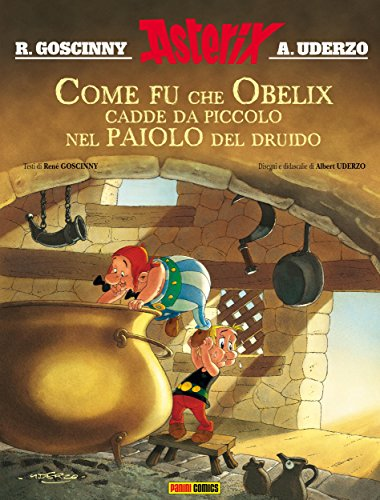 Asterix: Come fu che Obelix cadde da piccolo nel paiolo del druido (Italian Edition)