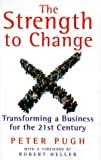 Strength to Change: Transforming a Business for the 21st Century (Penguin Business)