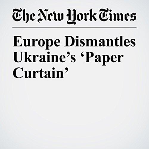 Europe Dismantles Ukraine's 'Paper Curtain' copertina